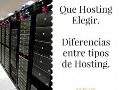 ¿Qué es un Hosting y Qué Hosting Elegir en 2017? Diferencias entre los tipos de Hosting
